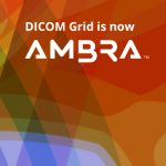DICOM Grid is now Ambra Health